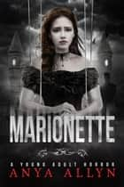 Marionette - The Dark Carousel, #3 eBook by Anya Allyn
