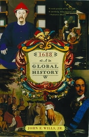 1688: A Global History ebook by John E. Wills Jr., Ph.D.