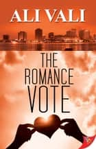 The Romance Vote ebook by Ali Vali
