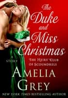 The Duke and Miss Christmas ebook by Amelia Grey