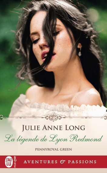 Pennyroyal Green (Tome 11) - La légende de Lyon Redmond eBook by Julie Anne Long