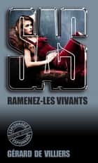 SAS 153 Ramenez-les vivants ebook by Gérard de Villiers