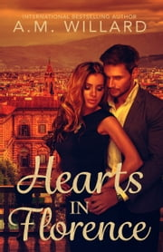 Hearts in Florence ebook by A.M. Willard