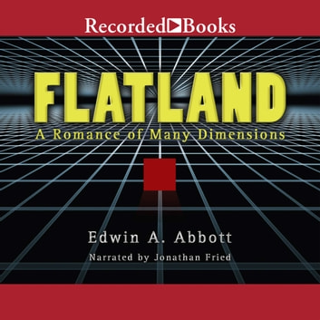 Flatland - A Romance of Many Dimensions audiobook by Edwin A. Abbott