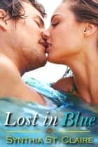 Lost In Blue ebook by Synthia St. Claire
