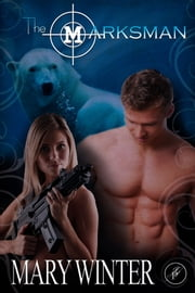 The Marksman ebook by Mary Winter