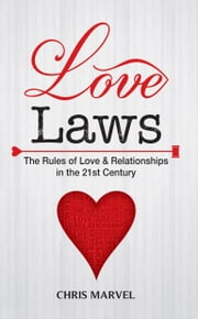 Love Laws - The Rules of Love & Relationships in the 21st Century ebook by Jennifer Wainwright, Chris Marvel
