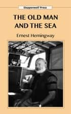The Old Man and the Sea ebook by Ernest Hemingway, Steppenwolf Press