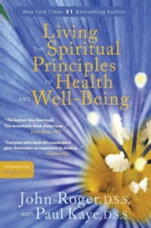 Living the Spiritual Principles of Health and Well-Being ebook by John-Roger