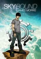 Sky Bound ebook by James Morris