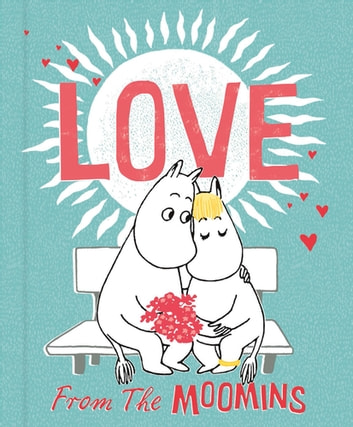 Love from the Moomins ebook by Penguin Random House Children's UK
