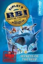 Ripley's RBI 04: Secrets of the Deep ebook by Ripley's Believe It Or Not!