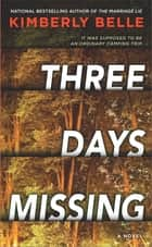 Three Days Missing ebook by Kimberly Belle