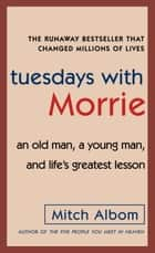 Tuesdays with Morrie ebook by Mitch Albom