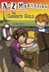 A to Z Mysteries: The Goose's Gold ebook by Ron Roy