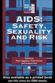 Aids - Safety, Sexuality and Risk ebook by Peter Aggleton,Peter Davies,Graham Hart