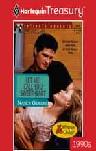 Let Me Call You Sweetheart ebook by Nancy Gideon
