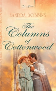 The Columns of Cottonwood ebook by Sandra Robbins