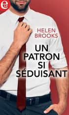 Un patron si séduisant ebook by Helen Brooks