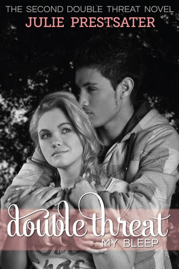 Double Threat My Bleep - Double Threat Series, #2 ebook by Julie Prestsater
