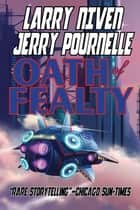 Oath of Fealty ebook by Larry Niven, Jerry Pournelle