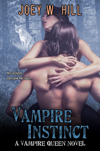 Vampire Instinct - A Vampire Queen Series Novel ebook by Joey W. Hill