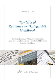 The Global Residence & Citizenship Handbook ebook by Christian H. Kälin