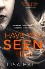 Have You Seen Her ebook by Lisa Hall