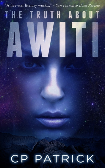 The Truth About Awiti ebook by CP Patrick