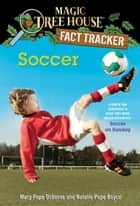 Soccer - A Nonfiction Companion to Magic Tree House Merlin Mission #24: Soccer on Sunday ebook by Mary Pope Osborne, Natalie Pope Boyce, Sal Murdocca