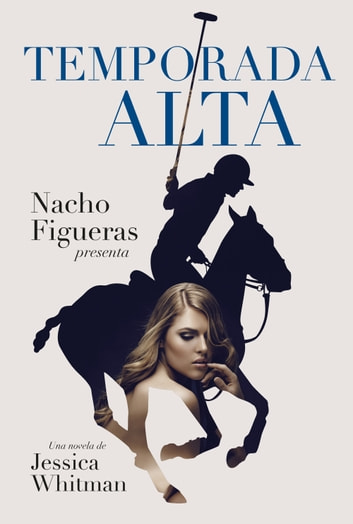Temporada alta eBook by Nacho Figueras