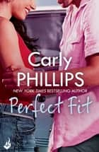Perfect Fit: Serendipity's Finest Book 1 - Serendipity's Finest Book One ebook by Carly Phillips
