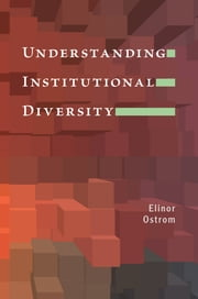 Understanding Institutional Diversity ebook by Elinor Ostrom