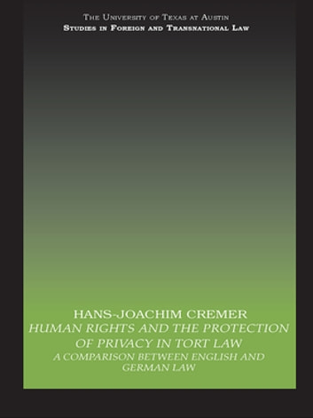 Human Rights and the Protection of Privacy in Tort Law - A Comparison between English and German Law ebook by Hans-Joachim Cremer