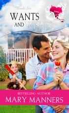 Wants and Wishes ebook by Mary Manners