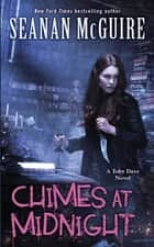 Chimes at Midnight (Toby Daye Book 7) ebook by Seanan McGuire