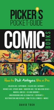 Picker's Pocket Guide - Comic Books - How to Pick Antiques Like a Pro ebook by David Tosh