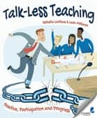 Talk-Less Teaching ebook by Isabella Wallace,Leah Kirkman