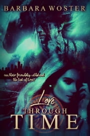 Love through Time ebook by Barbara Woster