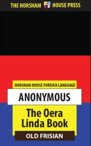 The Oera Linda Book (Old Frisian Version) ebook by Anonymous