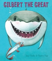 Gilbert the Great ebook by Jane Clarke,Charles Fuge