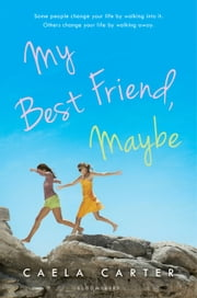 My Best Friend, Maybe ebook by Caela Carter