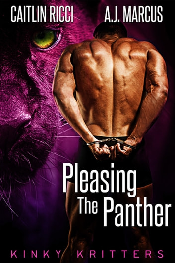 Pleasing the Panther ebook by Caitlin Ricci,A.J. Marcus