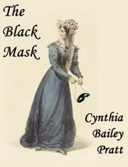 The Black Mask ebook by Cynthia Bailey Pratt