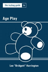 The Toybag Guide to Age Play ebook by Lee Harrington