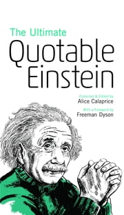 The Ultimate Quotable Einstein ebook by Albert Einstein, Alice Calaprice, Freeman Dyson