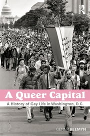A Queer Capital - A History of Gay Life in Washington D.C. ebook by Genny Beemyn