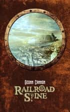 Railroad Spine ebook by Geonn Cannon