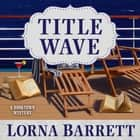 Title Wave audiobook by Lorna Barrett