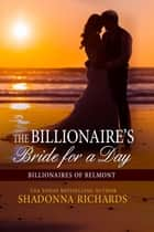 The Billionaire's Bride for a Day ebook by Shadonna Richards